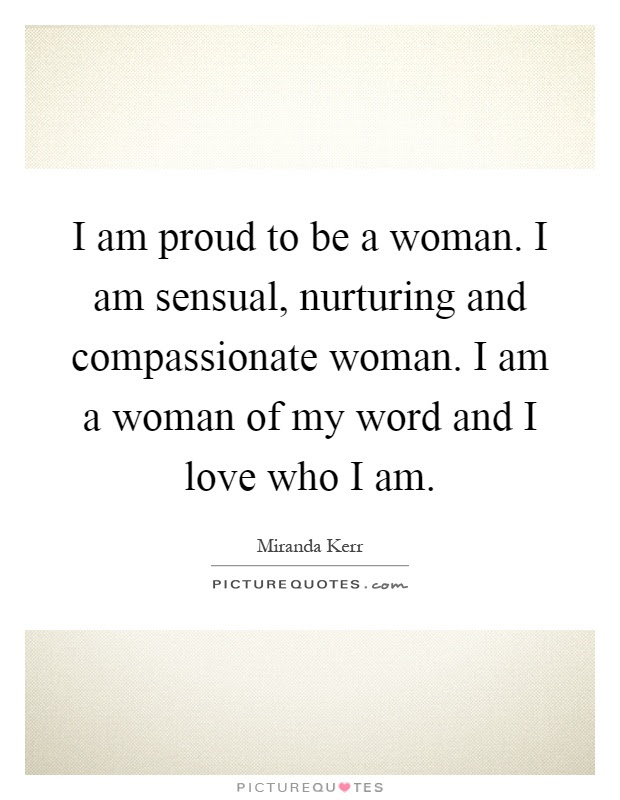 I Am Proud To Be A Woman I Am Sensual Nurturing And Picture