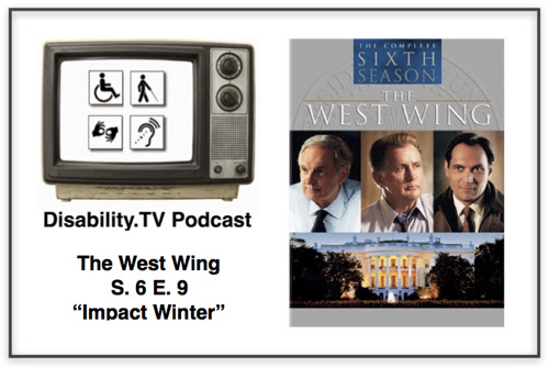 Disability.TV Episode 29 - President Bartlett's China Trip