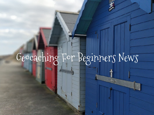 Geocaching For Beginners News – July 1st