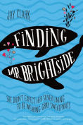 Title: Finding Mr. Brightside, Author: Jay Clark
