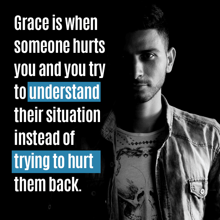 Grace Understands Instead Of Hurts
