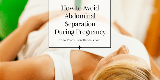 How to Avoid Abdominal Separation During Pregnancy