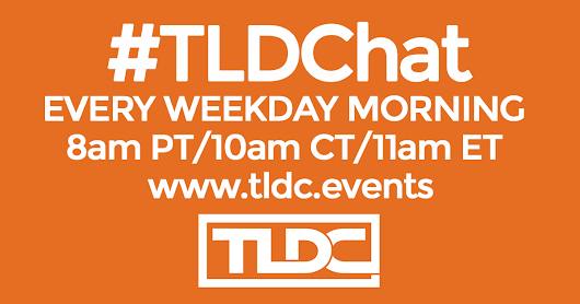 #TLDChat - 050817 - Open Forum - Crowdcast