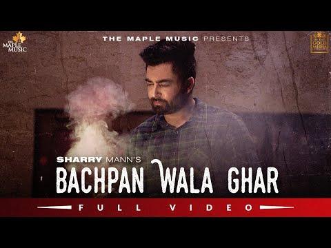 Bachpan Wala Ghar (Official Video) Sharry Maan   Dilwale Album   Latest Punjabi Song 2020