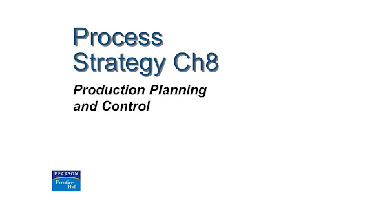 Process Strategy Ch8 Production Planning and Control