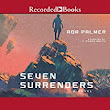Seven Surrenders Audiobook | Ada Palmer | Audible.com