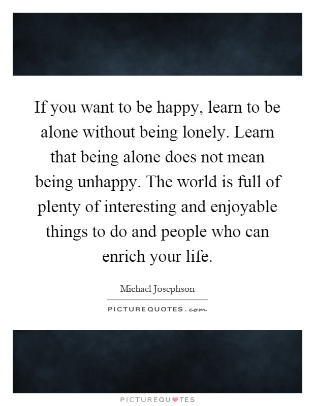 Being Alone Quotes Sayings Being Alone Picture Quotes Page 10
