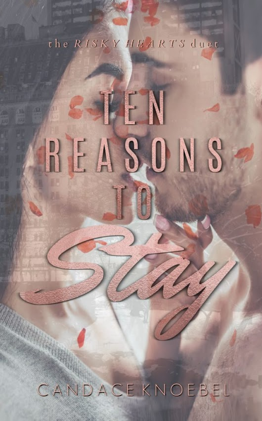 Blog Tour Review—TEN REASONS TO STAY by Candace Knoebel | The Lovely Books