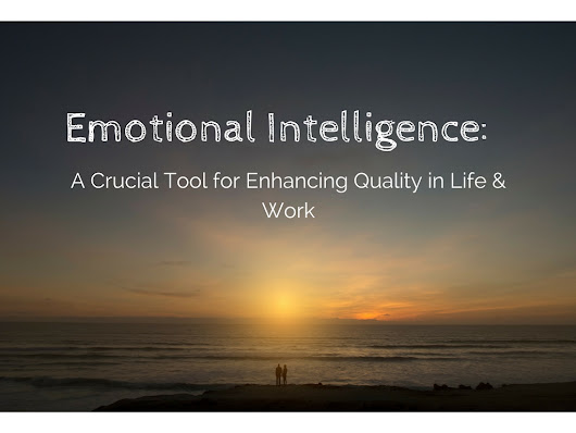 Emotional Intelligence: A Crucial Tool for Enhanced Quality in Work and Life – The Simply Luxurious Life®