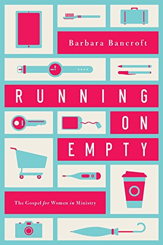 Running on Empty: The Gospel for Women in Ministry