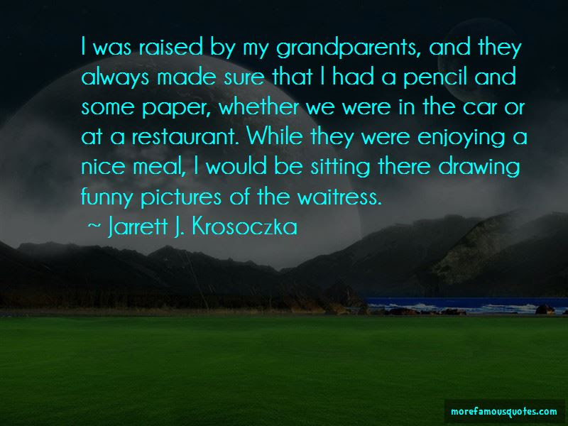 Raised By Grandparents Quotes Top 20 Quotes About Raised By