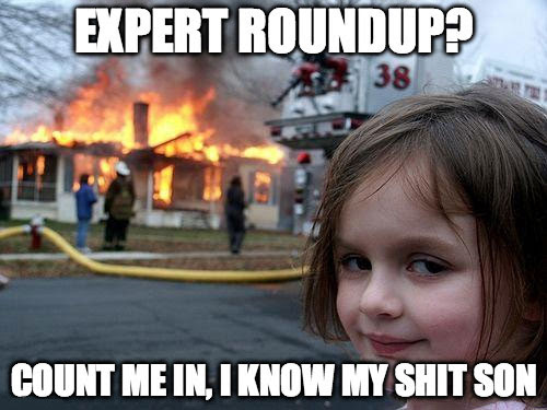 Expert Roundups Must Die Since SEOs Can't Have Nice Things