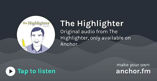 The Highlighter | Anchor - Radio, reinvented