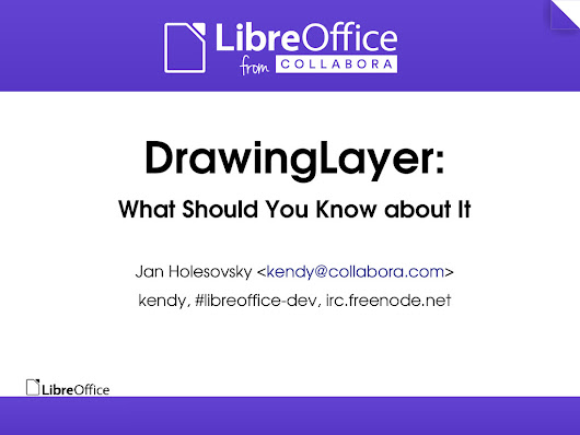 DrawingLayer: What Should You Know about It, and my other LibreOffice Conference 2014 presentations