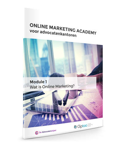 Online Marketing Academy voor Advocaten- Module 1: Wat is Online Marketing?
