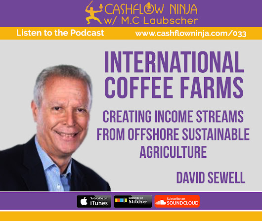 033: David Sewell: Create Income Streams From Offshore Sustainable Agriculture - Cashflow Ninja