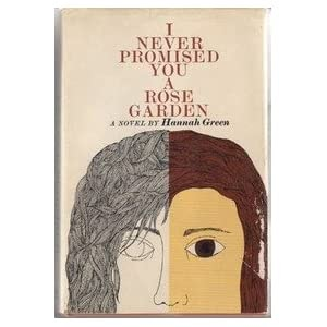 psychological elements in joanne greenbergs i never promised you a rose garden I never promised you a rosegarden i never promised you a rose garden remains every bit as a study guide for joanne greenberg s i never promised you a rose.