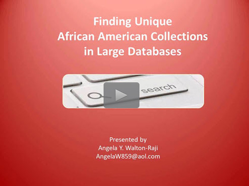 "New ""Member Friday"" Webinar - Finding Unique African Americans Collections in Large Databases by Angela Walton-Raji"