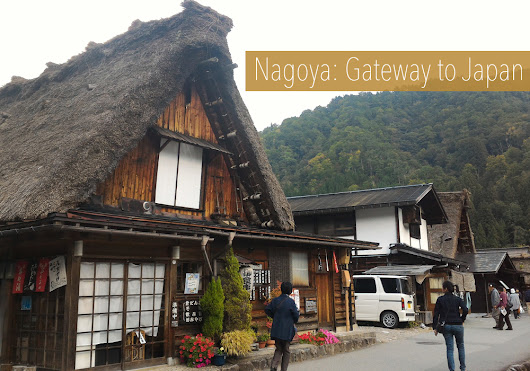 Nagoya: Your gateway to Japan