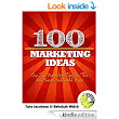 100 Marketing Ideas: Our Top Marketing Tips For The Web, Social, Video and More - Kindle edition by Tara Jacobsen, Rebekah Welch. Business & Money Kindle eBooks @ Amazon.com.