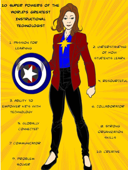 10 Super Powers of the World's Greatest Instructional Technologist