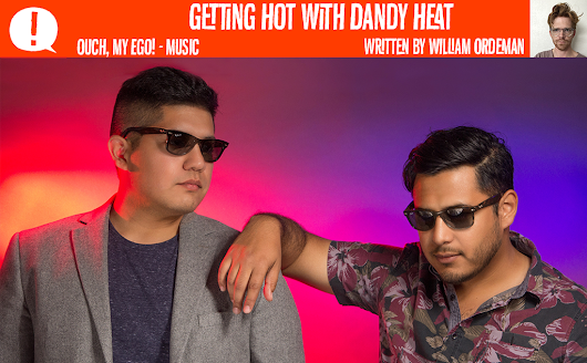 Turning up the Temp with Dandy Heat - Ouch My Ego! - Music, Art, & Culture Blog of the Rio Grande Valley