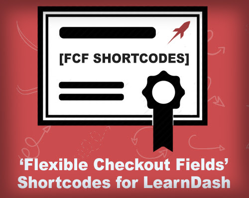 'Flexible Checkout Fields' Shortcodes for LearnDash | Discover eLearning