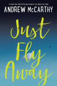 Title: Just Fly Away, Author: Andrew McCarthy