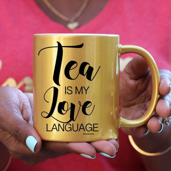 Tea Is My Love Language White Gold Or Pink Mug Ven Rose