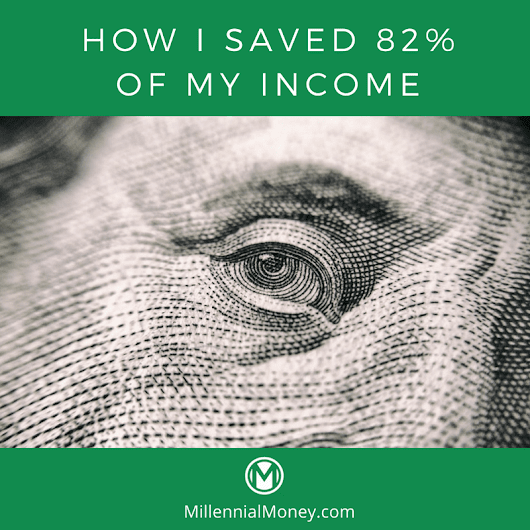 03 Feb How I Saved 82% of My Income