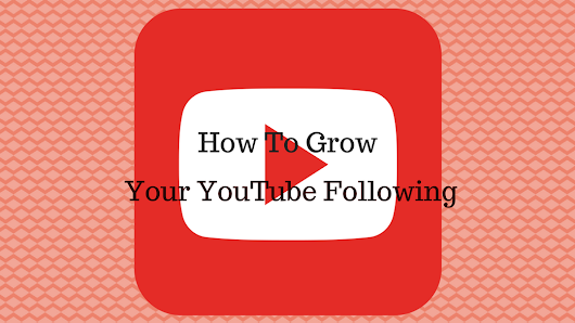 How to Grow Your YouTube Following • Donna Sands Blog