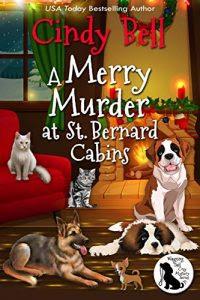 A Merry Murder at St. Bernard Cabins by Cindy Bell