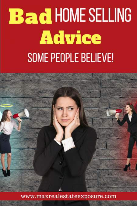 The Worst Home Selling Advice Some People Believe