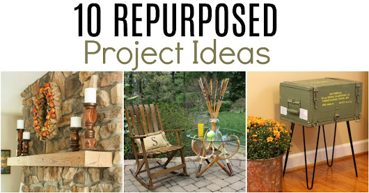 10 Repurposed Project Ideas-Discover ways to repurpose items