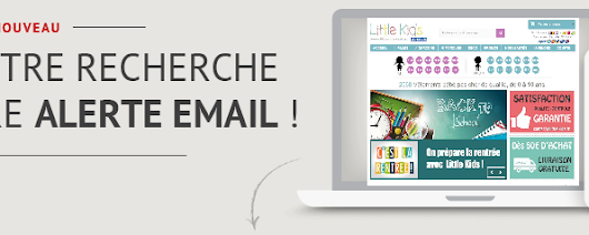Alertes arrivages - Little-Kids.fr