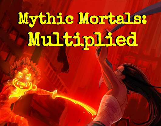 Mythic Mortals: Multiplied by Technical Grimoire Games