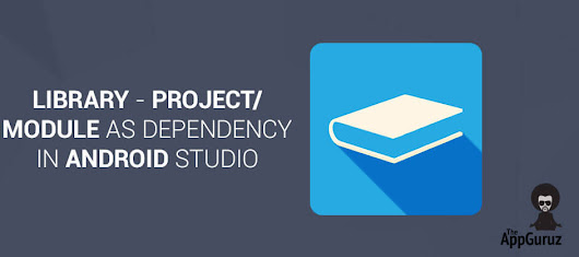 Library-Project/Module as Dependency in Android Studio Tutorial