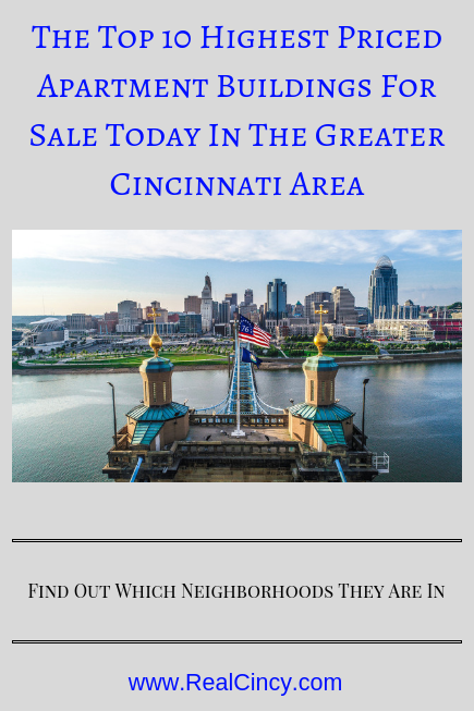 The Top 10 Highest Priced Apartment Buildings For Sale Today In The Greater Cincinnati Area