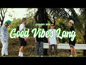 Good Vibes Lang by Area 52 feat. Nik Makino [Music Video]