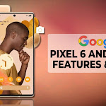 Google Pixel 6 and 6 Pro: Expected specs, features, price