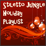 Stiletto Jungle Holiday Playlist