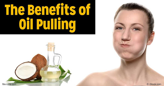 The Benefits of Oil Pulling to Your Oral Health