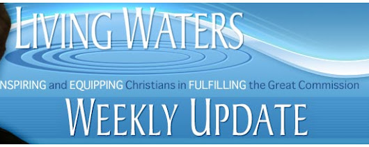 Living Waters - Weekly Update