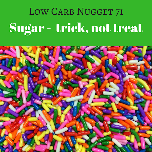 Sugar: trick, not treat (LCN 71) - Life After Carbs