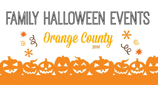 2014 Family Halloween Events in Orange County | OC Mom Blog