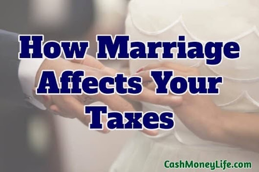 How Getting Married Affects Your Taxes - Steps to Maximize Your Tax Return