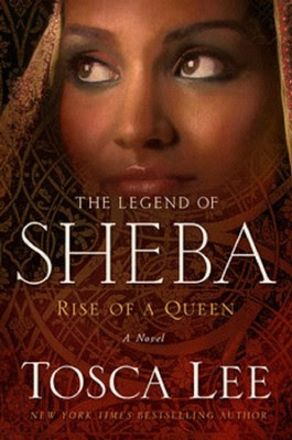 Legend of Sheba: The Rise of a Queen   -     By: Tosca Lee