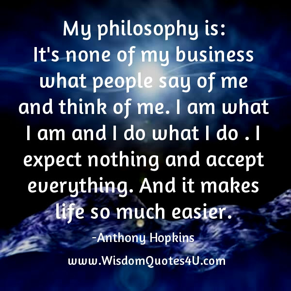 Its None Of My Business What People Think Of Me Wisdom Quotes