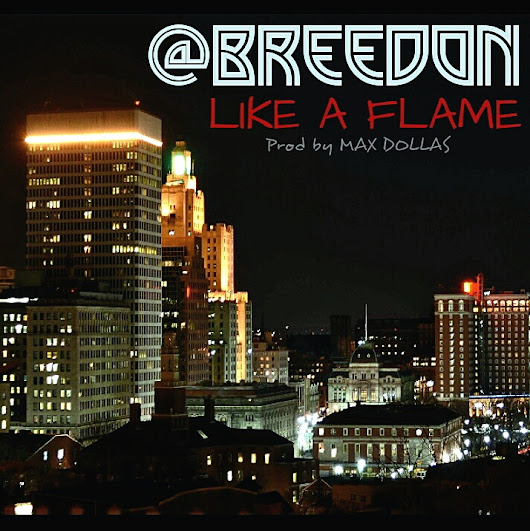 Breedon - Like a Flame ( Prod. by @MaxTheChosenOne )