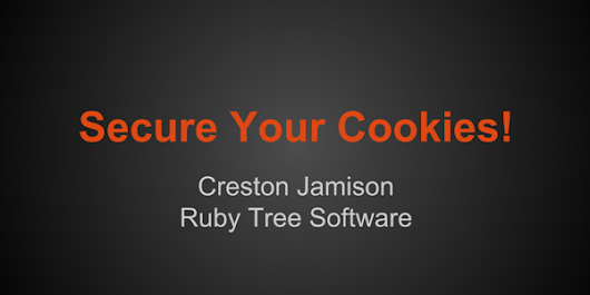 Secure Your Cookies | Ruby Tree Software